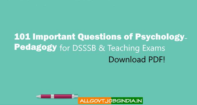 DSSSB Most Important -101 Questions of Psychology and Pedagogy